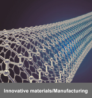 Innovative materials / Manufacturing