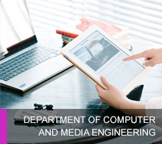 DEPARTMENT OF COMPUTER AND MEDIA ENGINEERING